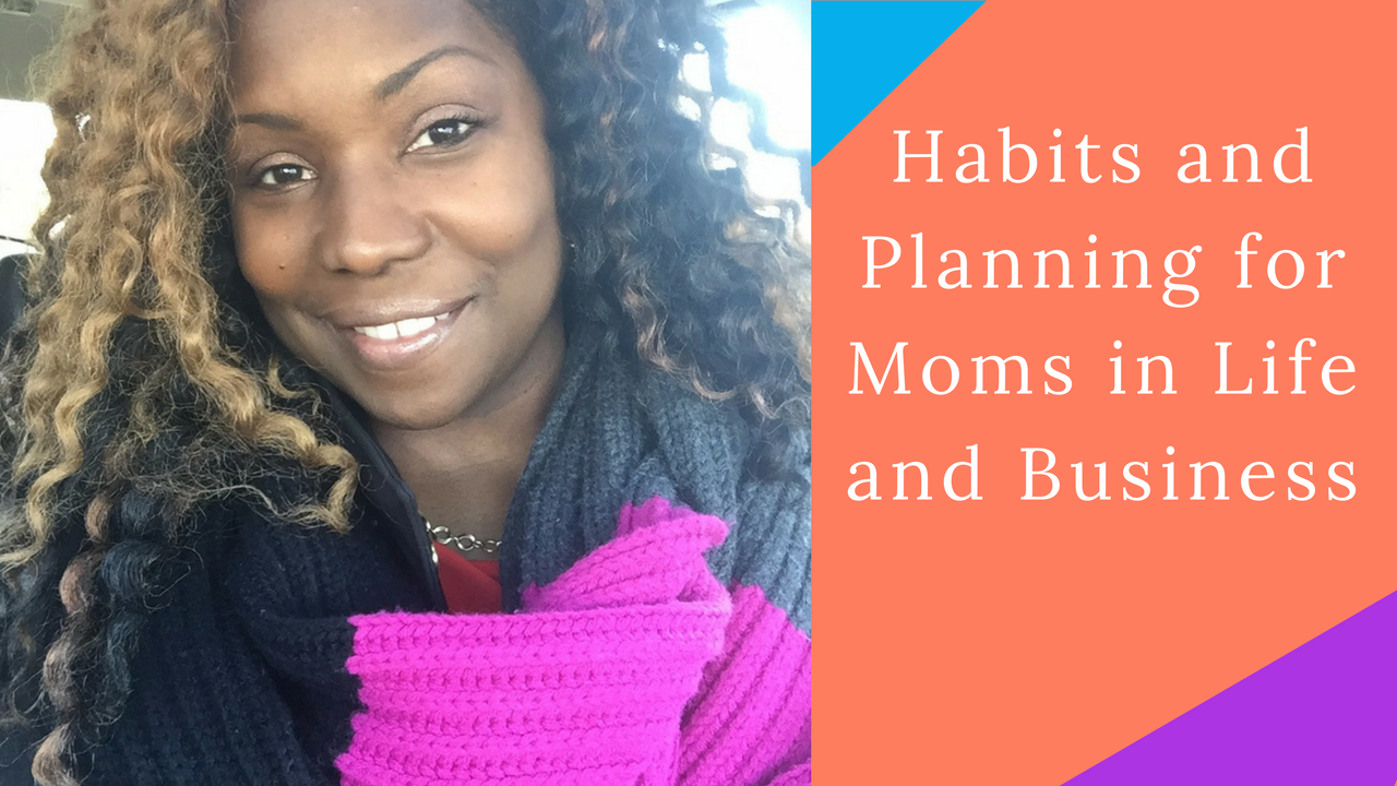 Habits and Planning for Moms