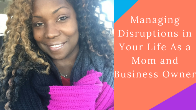 Managing Disruptions In Life